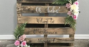 Beautiful rustic pallet we made for our Granddaughters Ella-Grace baby shower